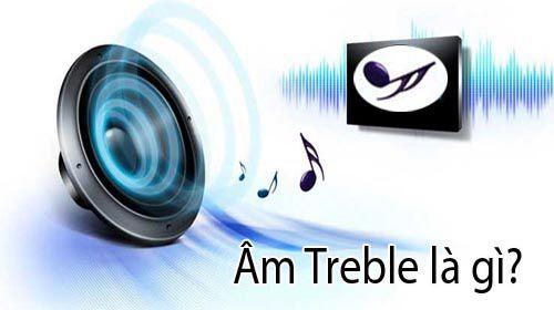 Âm Treble là gì trong từng lĩnh vực cụ thể