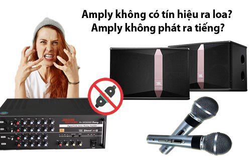 Khắc phục Amply không có tín hiệu ra loa - Amply không phát ra tiếng